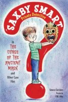 Saxby Smart Private Detective in The Curse of the Ancient Mask and Other Case File