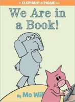 An Elephant and Piggie Book:  We Are In a Book!