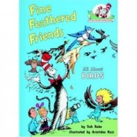 Fine Feathered Friends: All About Birds (Cat in the Hat's Learning Library)