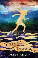 Serafina, Book 3:  Serafina and the Splintered Heart