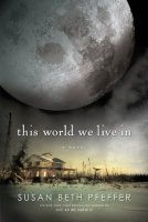 Life As We Knew It, Book 3:  This World We Live In  (Last Survivors)
