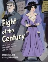 fight of the century alice paul battles woodrow wilson