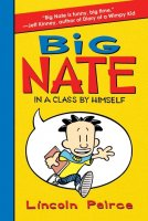 Big Nate: In a Class By Himself  (Big Nate, Book 1)