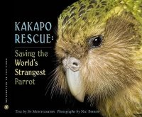 Kakapo Rescue:  Saving the World's Strangest Parrot  (Scientists in the Field)