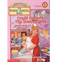 The Adventures of the Bailey School Kids, No. 12: Cupid Doesn't Flip Hamburgers