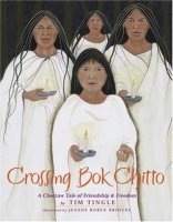 Crossing Bok Chitto:  A Choctaw Tale of Friendship and Freedom