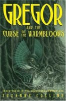 Underland Chronicles, Book 3:  Gregor and the Curse of the Warmbloods