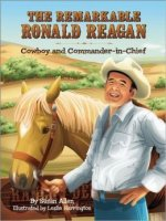 Remarkable Ronald Reagan: Cowboy and Commander in Chief