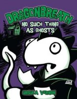 Dragonbreath: No Such Thing as Ghosts