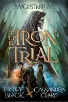 Magisterium, Book 1:  Iron Trial