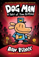 Dog Man: A Tale of Two Kitties  (Dog Man, #3)
