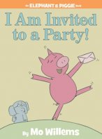 An Elephant and Piggie Book: I Am Invited To A Party!