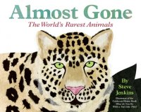 Let's Read and Find Out Science:  Almost Gone:  The World's Rarest Animals
