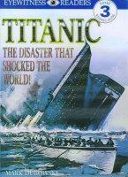 Eyewitness Reader, Level 3: Titanic: The Disaster That Shocked The World!