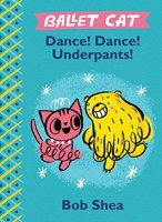 Ballet Cat:  Dance Dance Underpants
