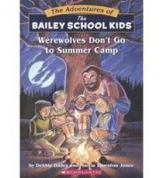 The Adventures of the Bailey School Kids, No. 2: Werewolves Don't Go to Summer Camp