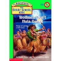 The Adventures of the Bailey School Kids, No. 36: Wolfmen Don't Hula Dance