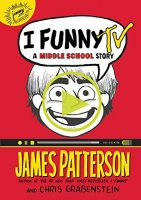 I Funny, Book 4:  I Funny TV        (A Middle School Story)