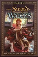 Sword of Waters: The Shield, Sword and Crown Trilogy, Book Two