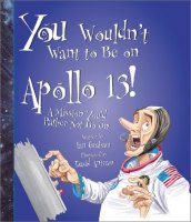You Wouldn't Want To Be on Apollo 13! A Mission You'd Rather Not Go On