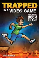 Trapped in a Video Game, Book 4:  Return to Doom Island