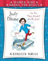 Women Who Broke the Rules:  Judy Blume  (Are you There Reader, It's Me Judy)