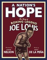 Nation's Hope: The Story of Boxing Legend Joe Louis