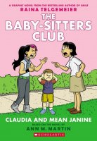 Baby Sitters Club Graphic Novel Book 4 : Claudia and Mean Janine  (Baby-Sitter's Club Graphic Novel, Book 4)