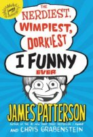 I Funny, Book 6:  The Nerdiest Wimpiest Dorkiest I Funny Ever