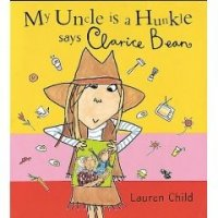 Clarice Bean Series: My Uncle Is A Hunkle Says Clarice Bean