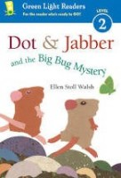 green light readers dot and jabber and the big bug mystery   walsh