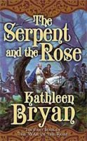 Serpent and the Rose, The  (War of the Rose, Book 1)