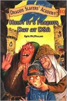 Dragon Slayers' Academy Book 10: Help! It's Parents Day At DSA