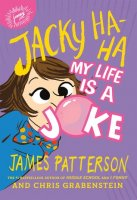 Jacky Ha Ha, Book 2:  Jacky Ha Ha My Life Is a Joke