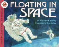 Let's Read and Find Out Science: Floating in Space, Stage 2