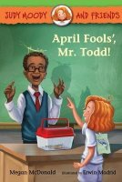 Judy Moody and Friends, Book 8: April Fools' Mr. Todd
