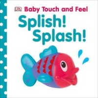 DK baby touch and feel splish splash