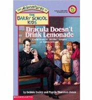 The Adventures of the Bailey School Kids, No. 16: Dracula Doesn't Drink Lemonade