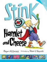 Stink, Book 11:  Stink:  Hamlet and Cheese