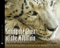 Saving the Ghost of the Mountain (Scientists in the Field)