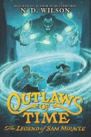 Legend of Sam Miracle, Book 1:  Outlaws of Time