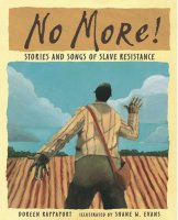 No More: Stories and Songs of Slave Resistance
