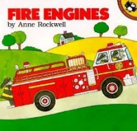 fire engines by anne rockwell