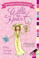 Wedding Planner's Daughter, Book 3:  Willa By Heart