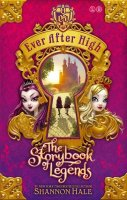 Ever After High:  The Storybook of Legends, Book 1
