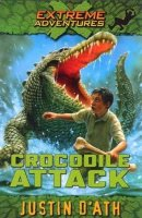 Crocodile Attack (Extreme Adventures, Book 1)