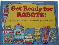 Get Ready for Robots!  (Let's Read and Find Out Science)