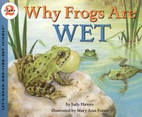 Let's Read and Find Out Science: Why Frogs Are Wet, Stage 2
