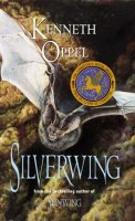 Silverwing Trilogy, Book 1:  Silverwing
