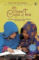 Three Cups of Tea: One Man's Journey to Change the World...One Child At A Time (Young Reader's Edition)